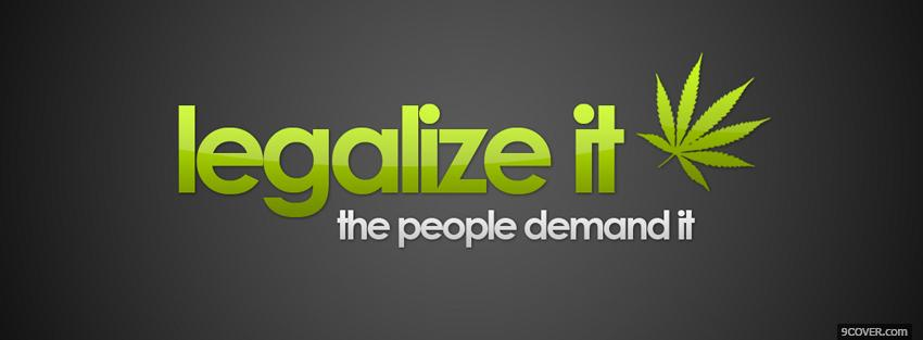 Photo legalize it quotes Facebook Cover for Free