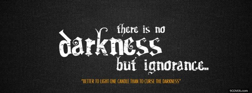 Photo no darkness quotes Facebook Cover for Free
