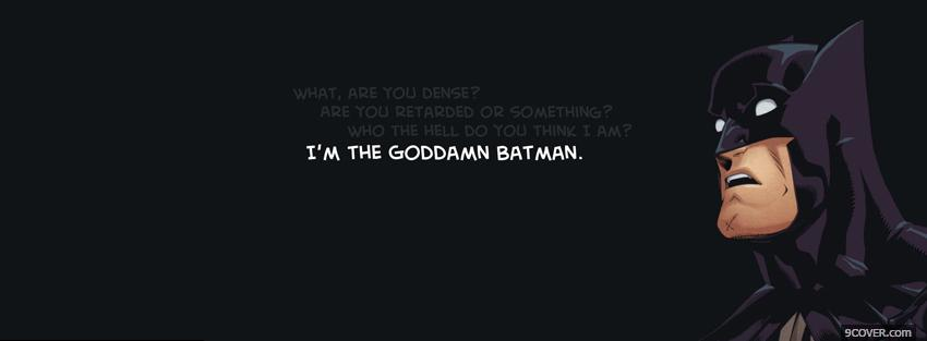 Photo Goddamn Batman Quotes Facebook Cover For Free