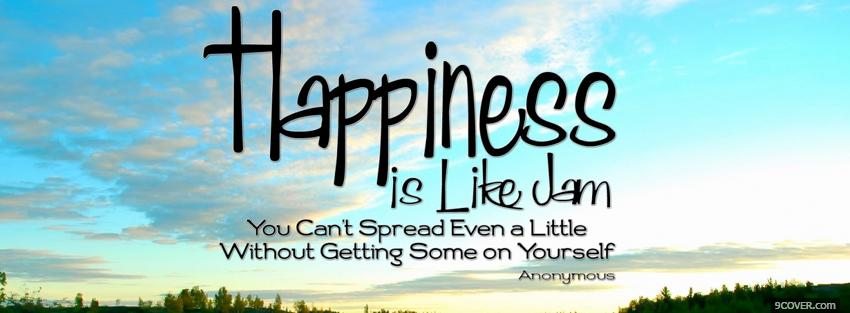 Photo happiness like jam quotes Facebook Cover for Free