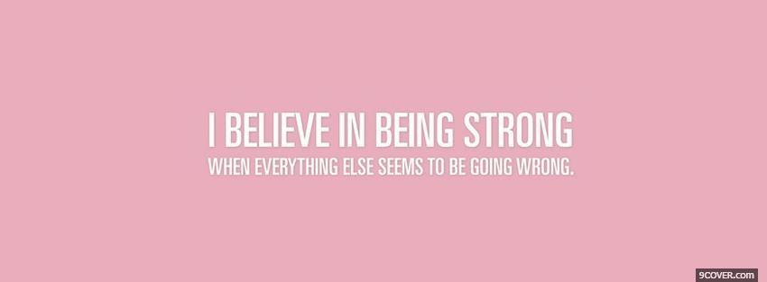 Photo believe in being strong Facebook Cover for Free