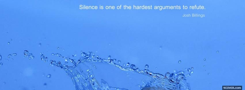 Photo silence hardest arguments quotes Facebook Cover for Free