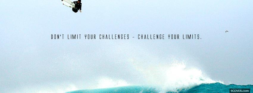 Photo challenge your limits quote Facebook Cover for Free