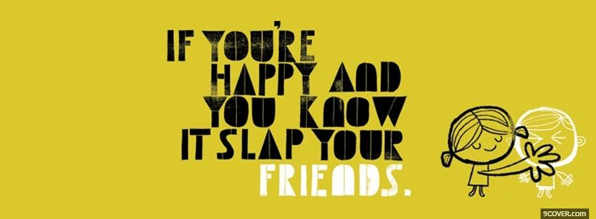 Photo slap your friends quotes Facebook Cover for Free