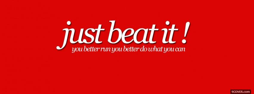 Photo just beat it quotes Facebook Cover for Free