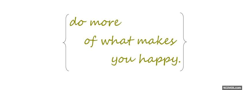 Photo make you happy quotes Facebook Cover for Free