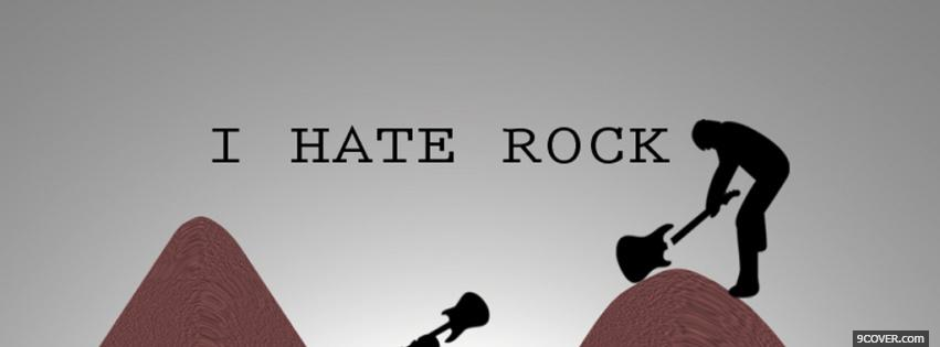 Photo i hate rock quotes Facebook Cover for Free