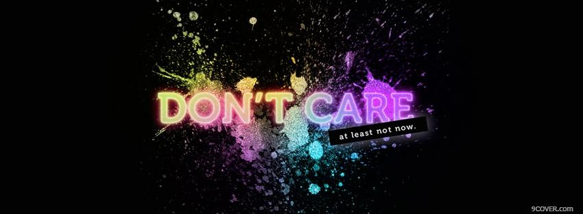 Photo dont care quote Facebook Cover for Free