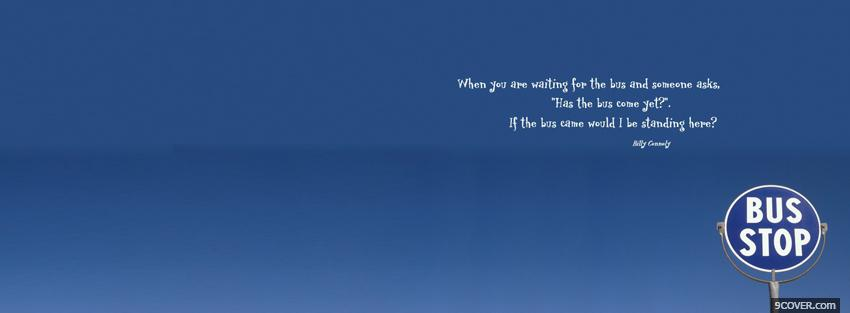 Photo bus stop quote Facebook Cover for Free