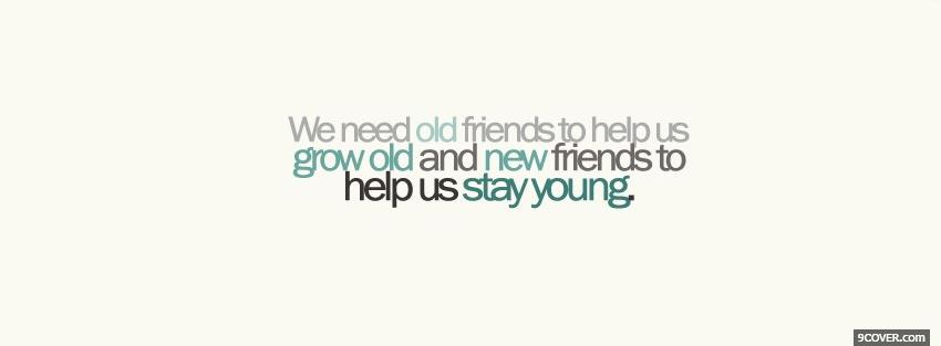Old New Friends Quotes Photo Facebook Cover