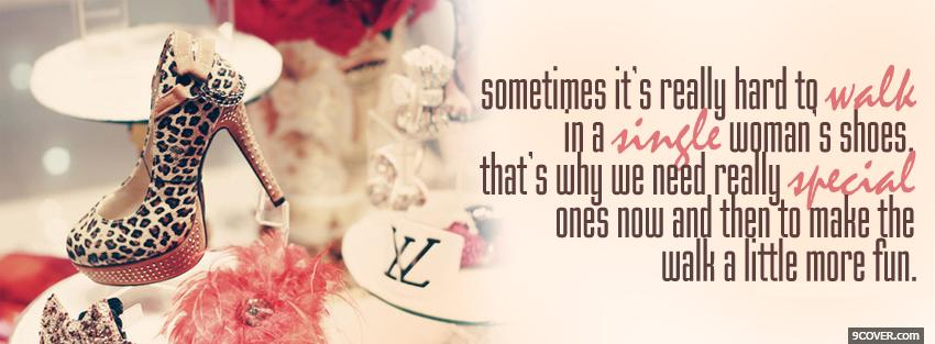 Photo single woman shoes quotes Facebook Cover for Free