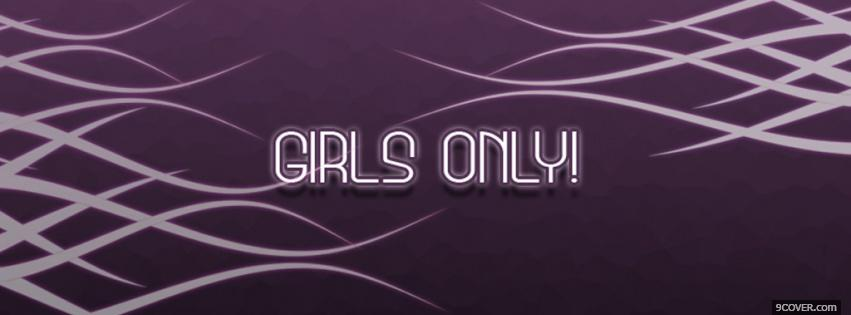 Photo girls only quotes Facebook Cover for Free