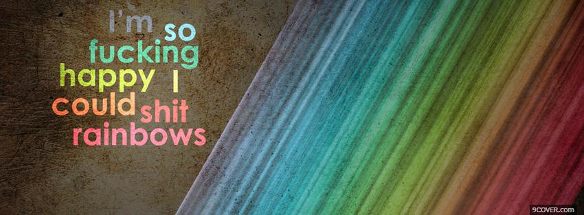 happy and rainbows quotes photo facebook cover