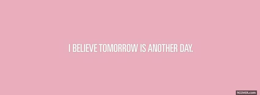 Photo tomorrow another day quotes Facebook Cover for Free