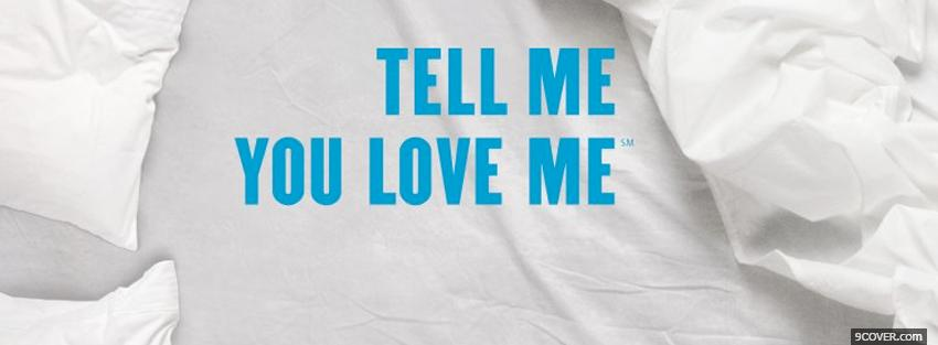Photo tell me love me quotes Facebook Cover for Free
