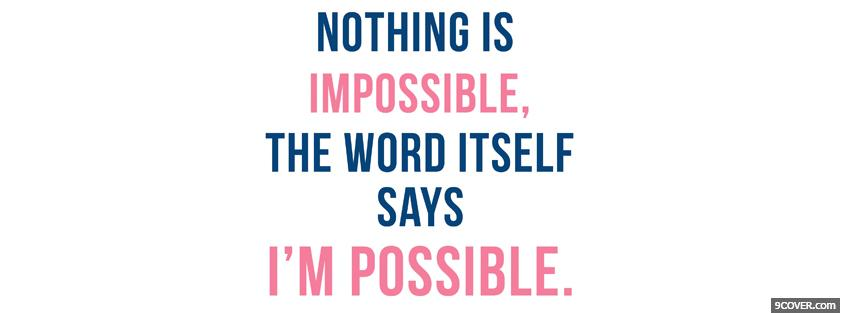 Photo im possible quotes Facebook Cover for Free