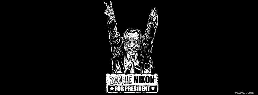 Photo zombie nixon quotes Facebook Cover for Free
