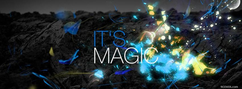 Photo its magic quote Facebook Cover for Free