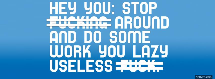 Photo do some work quotes Facebook Cover for Free