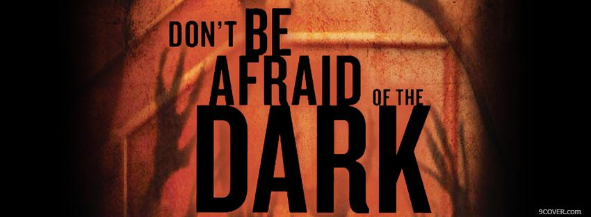 Photo dont be afraid quotes Facebook Cover for Free