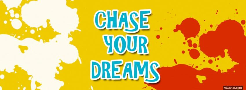 Photo chase your dreams quotes Facebook Cover for Free