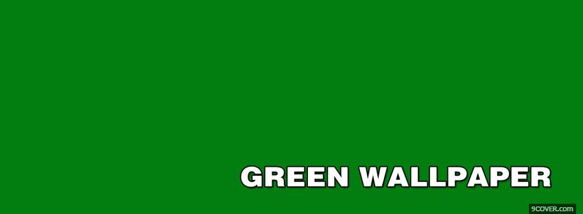 Photo green wallpaper quotes Facebook Cover for Free