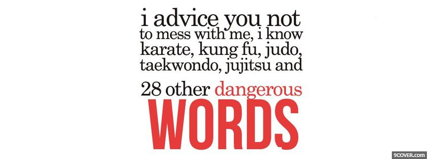 Photo dangerous words quotes Facebook Cover for Free