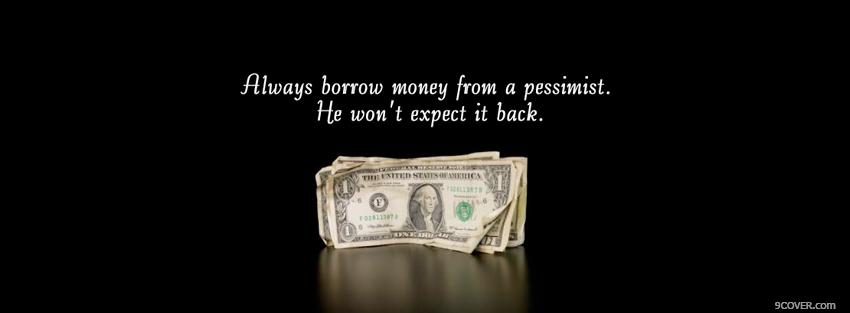 Photo money from pessimist quotes Facebook Cover for Free