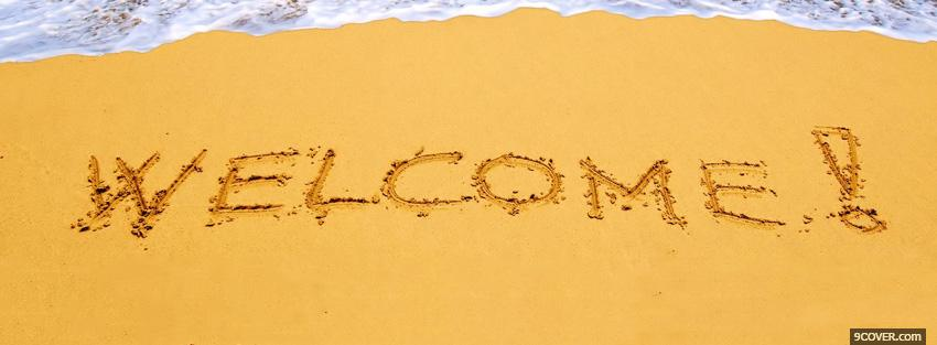 Photo beach welcome quotes Facebook Cover for Free
