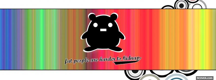 Photo fat people quotes Facebook Cover for Free