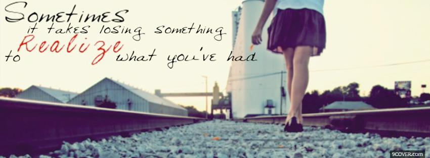 Photo losing something quotes Facebook Cover for Free