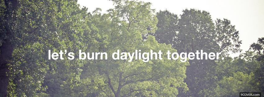 Photo daylight together quotes Facebook Cover for Free