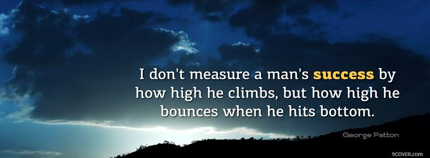 Photo measure mans success quotes Facebook Cover for Free