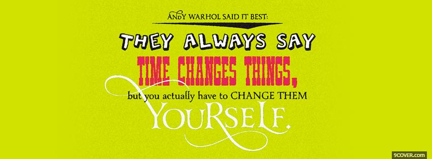 Photo time changes things quotes Facebook Cover for Free
