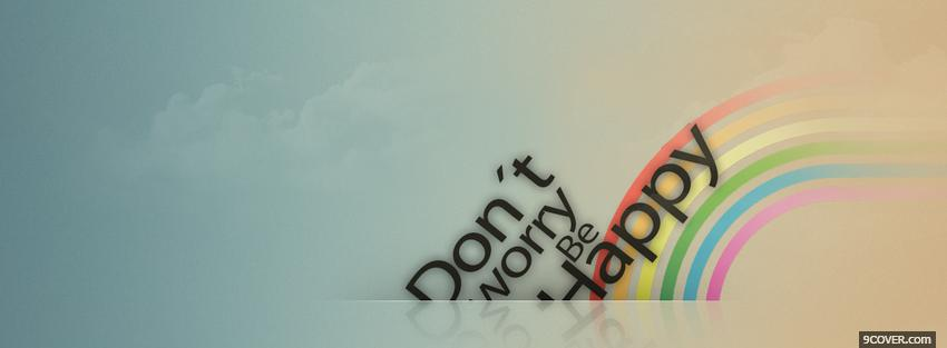 Photo dont worry quotes Facebook Cover for Free