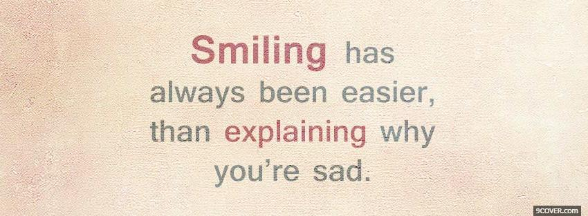Photo smiling is easier quotes Facebook Cover for Free