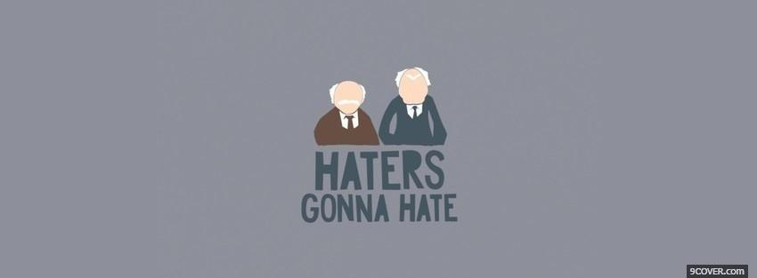 Photo haters gonna hate quotes Facebook Cover for Free
