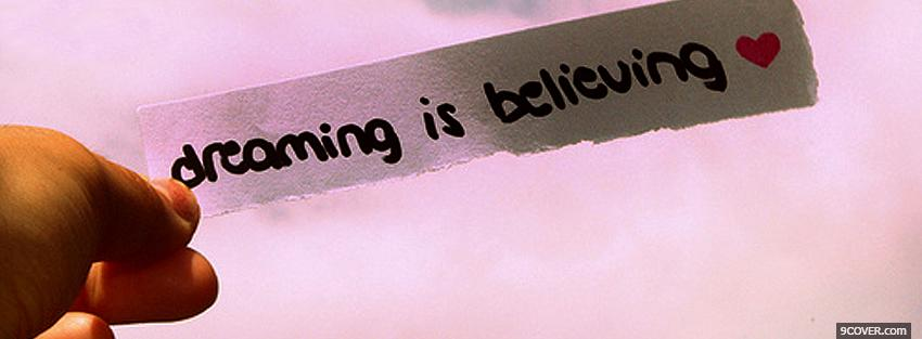 Photo dreaming is believing quotes Facebook Cover for Free