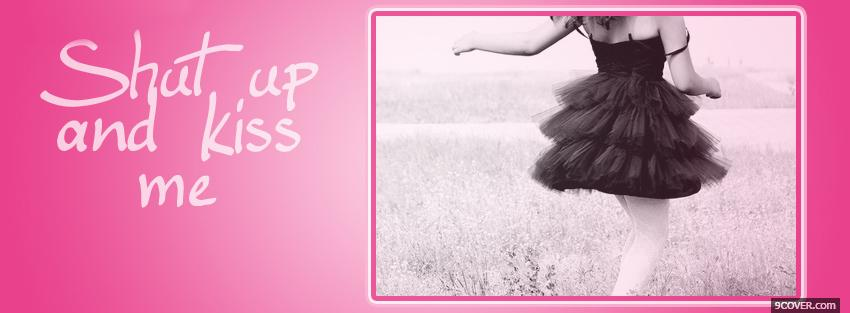Photo kiss me quotes Facebook Cover for Free