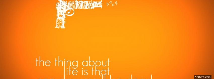 Photo thing about life quotes Facebook Cover for Free