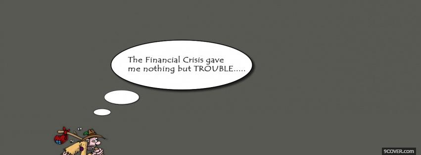 Photo financial crisis quotes Facebook Cover for Free