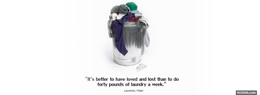 Photo doing laundry quotes Facebook Cover for Free