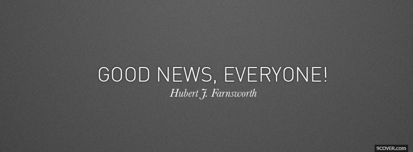 Photo good news everyone quotes Facebook Cover for Free