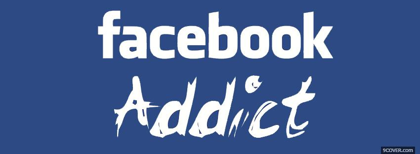 Photo facebook addict quotes Facebook Cover for Free