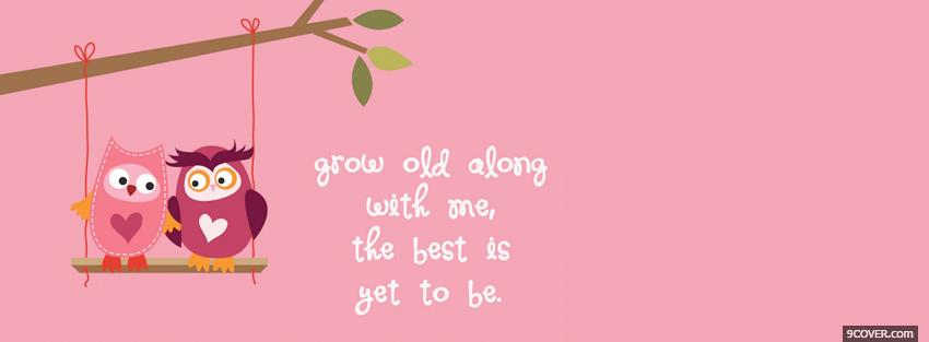 Photo grow old together quotes Facebook Cover for Free
