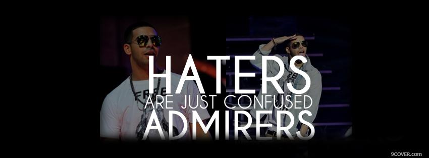 Photo haters admirers quotes Facebook Cover for Free