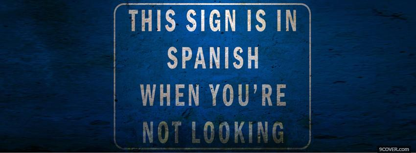 Photo sign in spanish quotes Facebook Cover for Free
