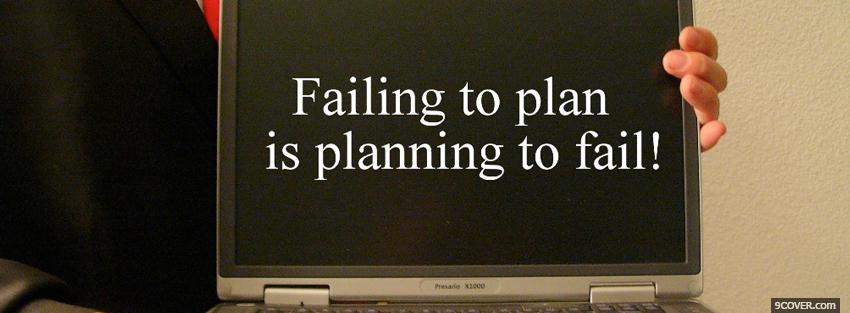 Photo planning to fail quotes Facebook Cover for Free