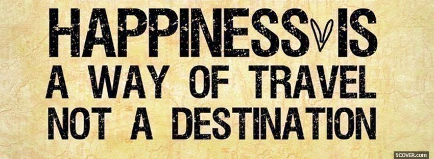 Photo way of travel quote Facebook Cover for Free