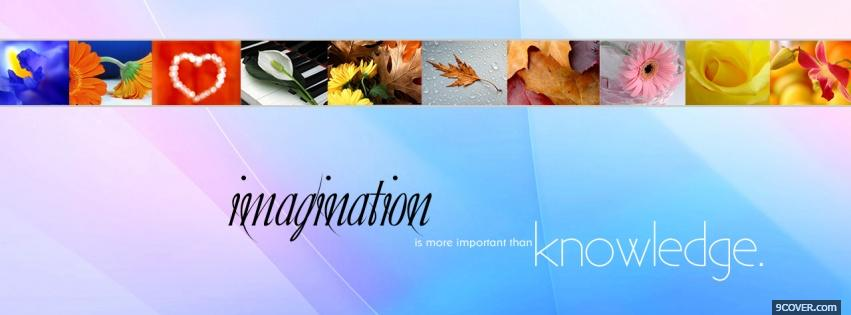 Photo imagination knowledge quotes Facebook Cover for Free